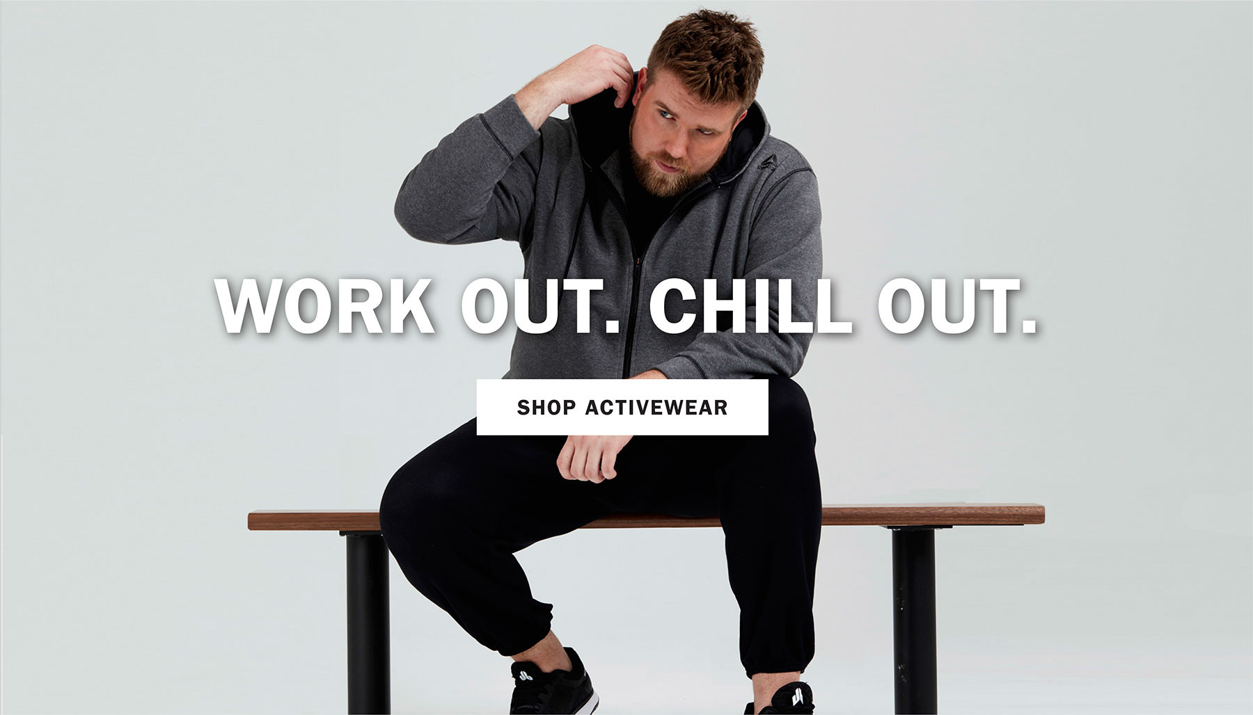 WORK OUT. CHILL OUT. | ACTIVEWEAR