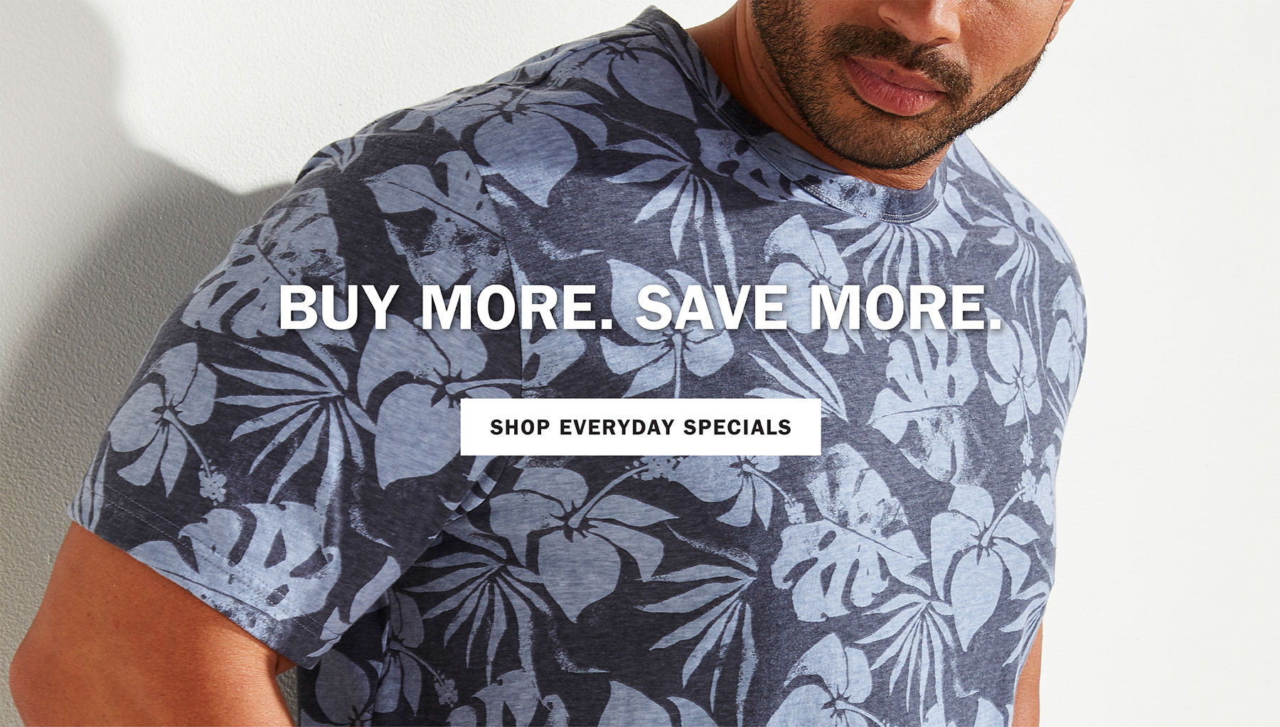 BUY MORE. SAVE MOVE. | SHOP EVERYDAY SPECIALS