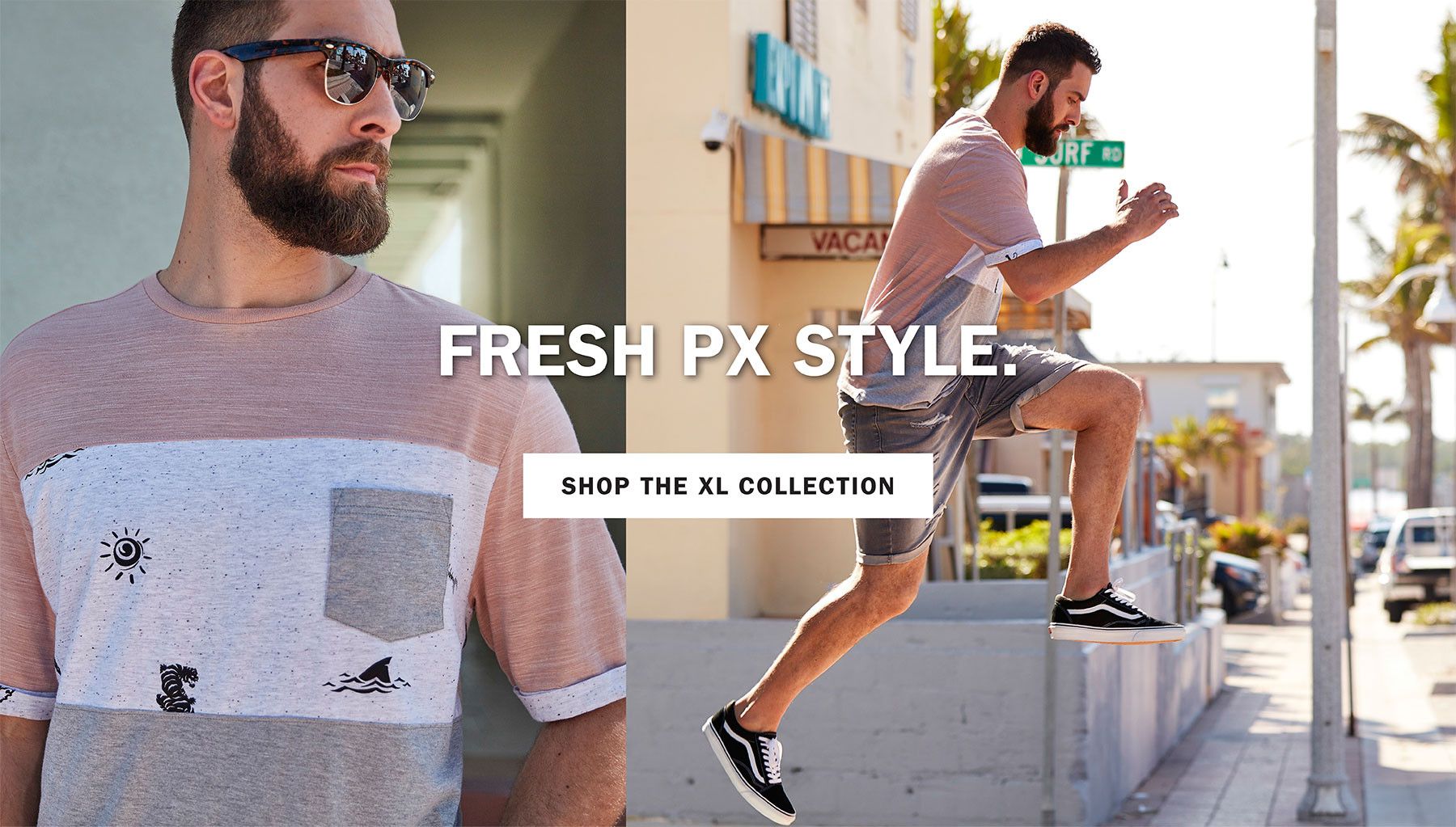 FRESH PX STYLE. | SHOP THE XL COLLECTION