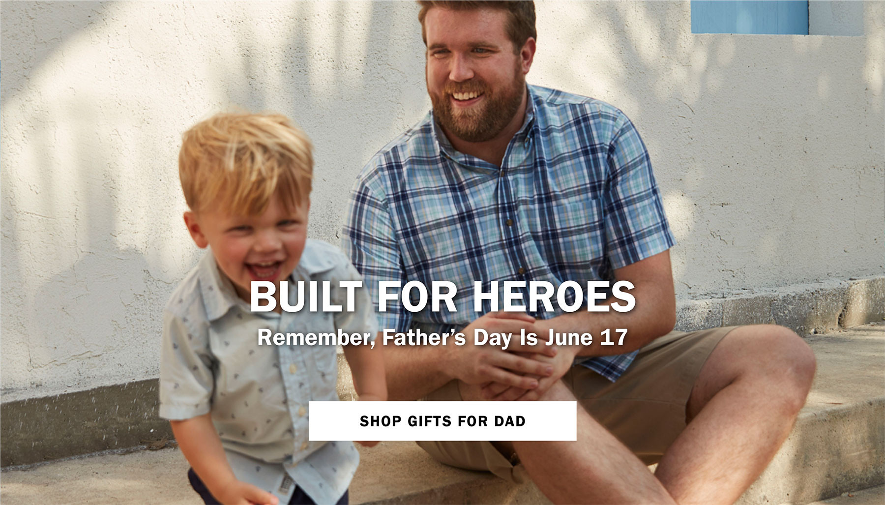 BUILT FOR HEROES | REMEBER, FATHER'S DAY IS JUNE 17 | SHOP GIFTS FOR DAD