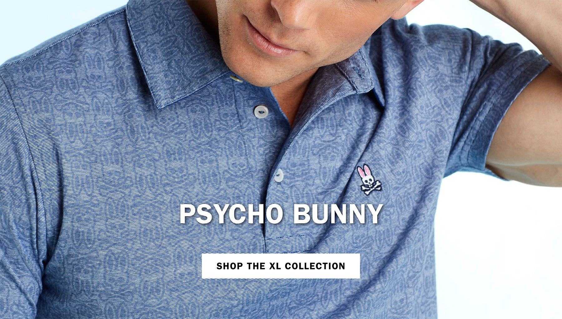 PSYCHO BUNNY | SHOP THE XL COLLECTION