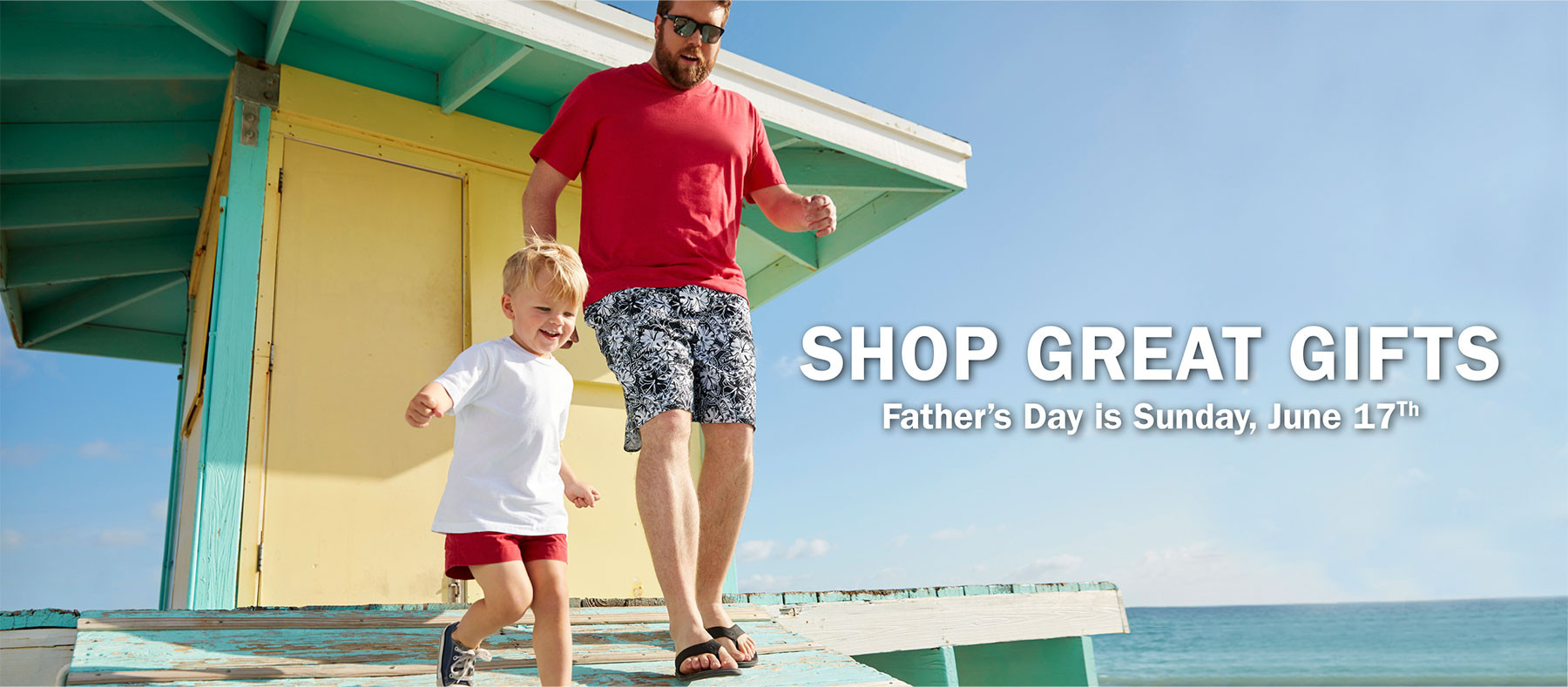 SHOP GREAT GIFTS FATHER'S DAY IN SUNDAY, JUNE 17TH