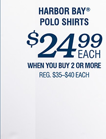 HARBOR BAY POLO SHIRTS | $24.99 EACH WHEN YOU BUY 2 OR MORE