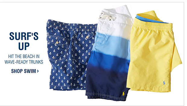 SURF'S UP | HIT THE BEACH IN WAVE-READY TRUNKS | SHOP SWIM
