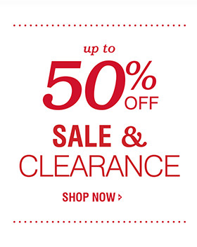 UP TO 50% OFF | SALE & CLEARANCE | SHOP NOW