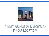 A NEW WORLD OF MENSWEAR | FIND A LOCATION