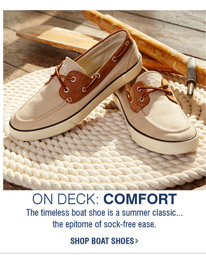 ON DECK: COMFORT | The timeless boat shoe is a summer classic...the epitome of sock-free ease. | SHOP BOAT SHOES