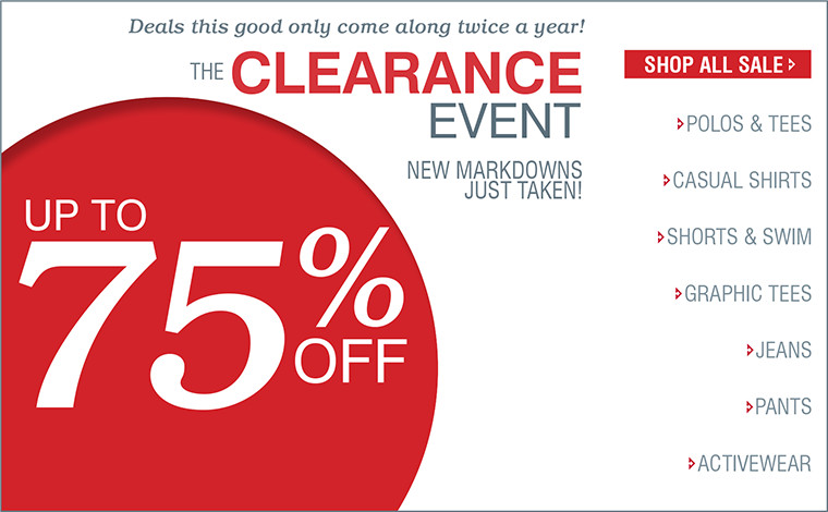 Deals this good only come along twice a year! THE CLEARANCE EVENT | NEW MARKDOWNS JUST TAKEN!