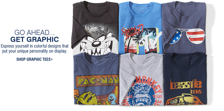 GO AHEAD...GET GRAPHIC | Express yourself in colorful designs that put your unique personality on display. | SHOP GRAPHIC TEES