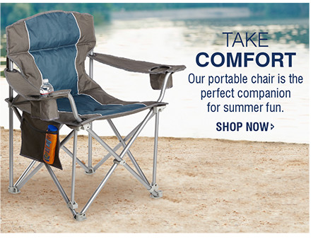 TAKE COMFORT | Our portable chair is the perfect companionfor summer fun. | SHOP NOW