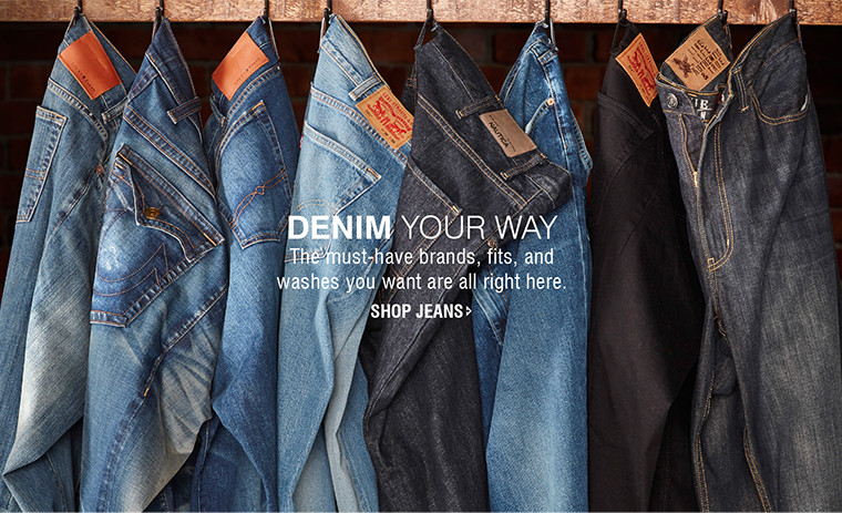 DENIM YOUR WAY | The must-have brands, fits, and washes you want are all right here. | SHOP JEANS