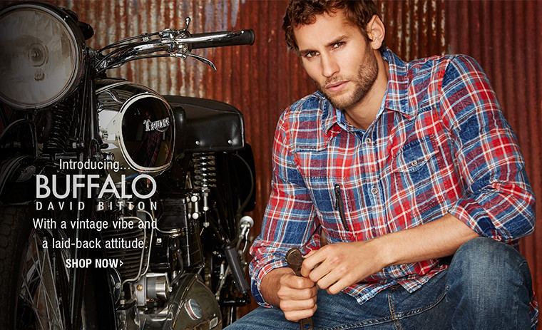 Introducting...BUFFALO DAVID BITTON | With a vintage vibe and a laid-back attitude. | SHOP NOW