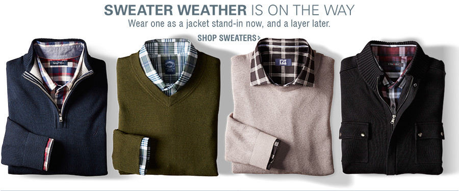 SWEATER WEATHER IS ON THE WAY | Wear one as a jacket stand-in now, and a layer later. | SHOP SWEATERS