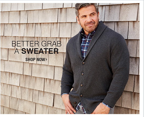 BETTER GRAB A SWEATER | SHOP NOW