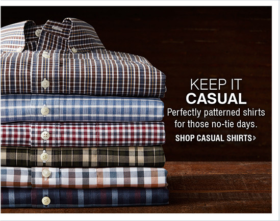 KEEP IT CASUAL | Perfectly patterned shirts for those no-tie days. | SHOP CASUAL SHIRTS