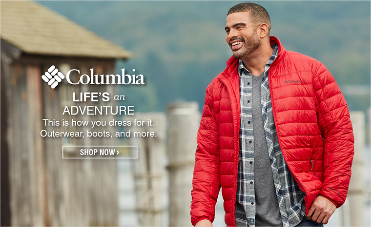 COLUMBIA | LIFE'S AN ADVENTURE | This is how you dress for it. Outerwear, boots, and more. | SHOP NOW