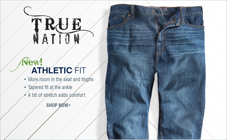 TRUE NATION | NEW ATHLETIC FIT | More room in the seat and thighs | Tapered fit at the ankle | A bit of stretch adds comfort | SHOP NOW
