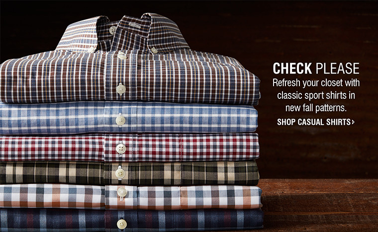 CHECK PLEASE | Refresh your closet with classic sport shirts in new fall patterns. | SHOP CASUAL SHIRTS