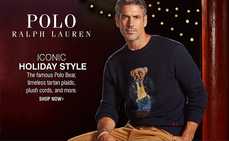 ICONIC HOLIDAY STYLE | The famous Polo Bear, timeless tartan plaids, plush cords, and more. | SHOP NOW