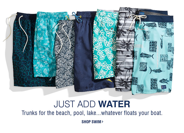 JUST ADD WATER | Trunks for the beach, pool, lake...whatever floats your boat. | SHOP SWIM