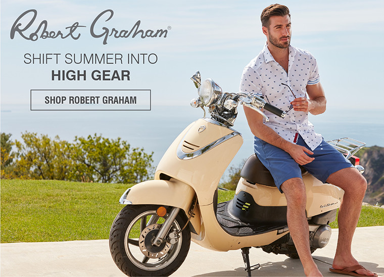ROBERT GRAHAM | SHIFT SUMMER INTO HIGH GEAR | SHOP ROBERT GRAHAM