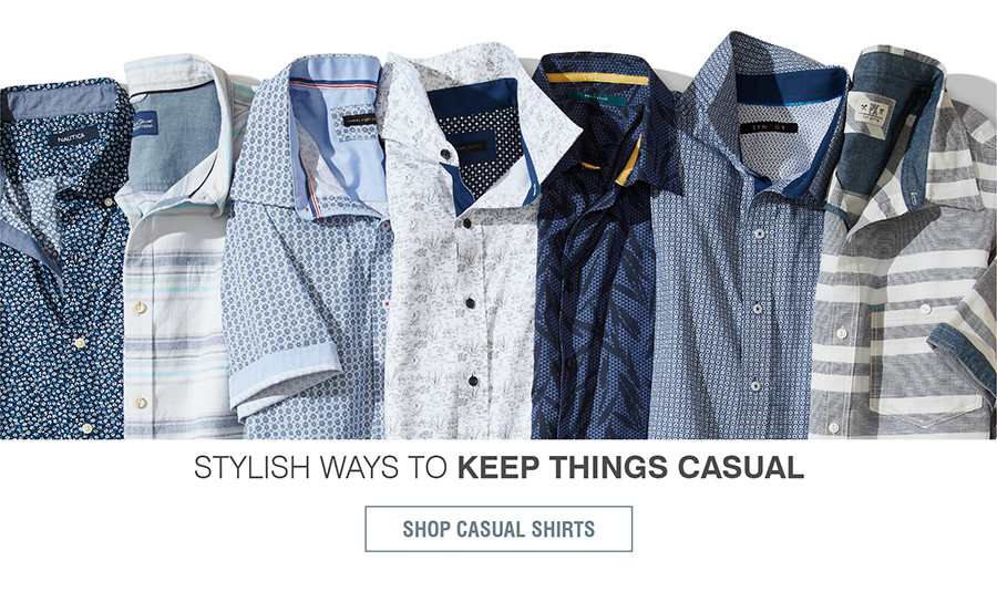 STYLISH WAYS TO KEEP THINGS CASUAL | SHOP CASUAL SHIRTS
