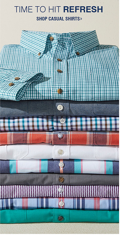 TIME TO HIT REFRESH | SHOP CASUAL SHIRTS
