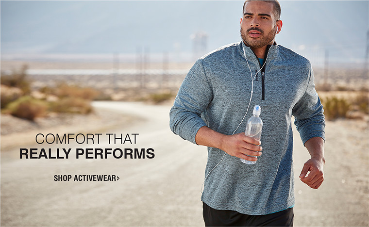 COMFORT THAT REALLY PERFORMS | SHOP ACTIVEWEAR