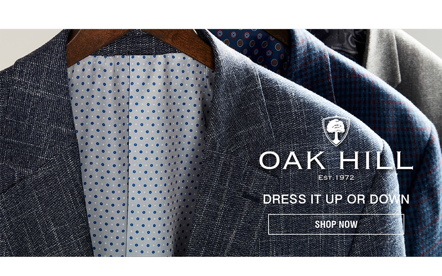 OAK HILL | DRESS IT UP OR DOWN | SHOP NOW
