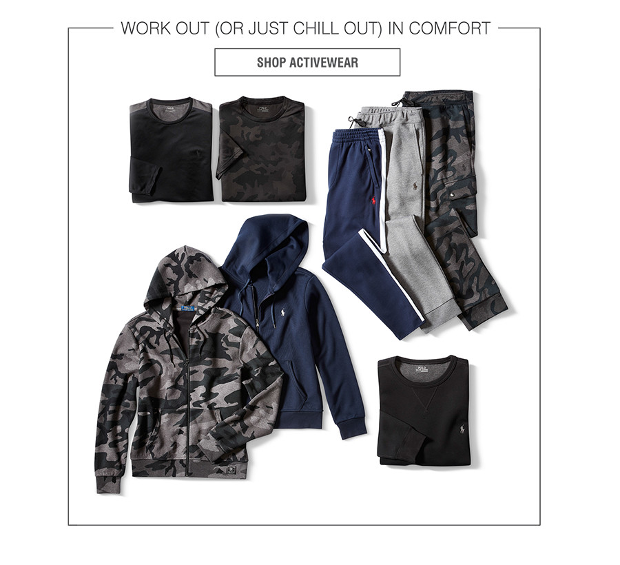 WORK OUT (OR JUST CHILL OUT) IN COMFORT | SHOP ACTIVEWEAR