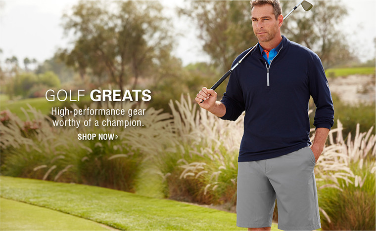 GOLF GREATS | High-performance gear worthy of a champion. | SHOP NOW
