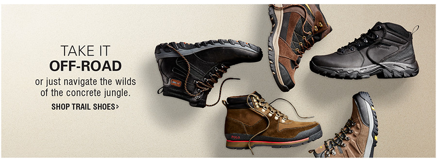 TAKE IT OFF-ROAD or just navigate the wilds of the concrete jungle. | SHOP TRAIL SHOES