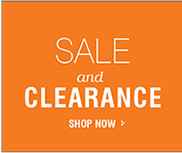 SALE AND CLEARANCE | SHOP NOW