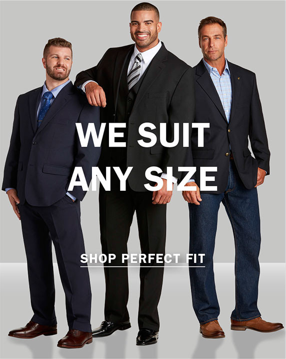 WE SUIT ANY SIZE | SHOP PERFECT FIT