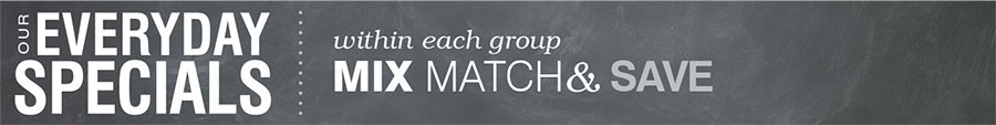 2-FOR MIX & MATCH ITEMS WITHIN EACH GROUP