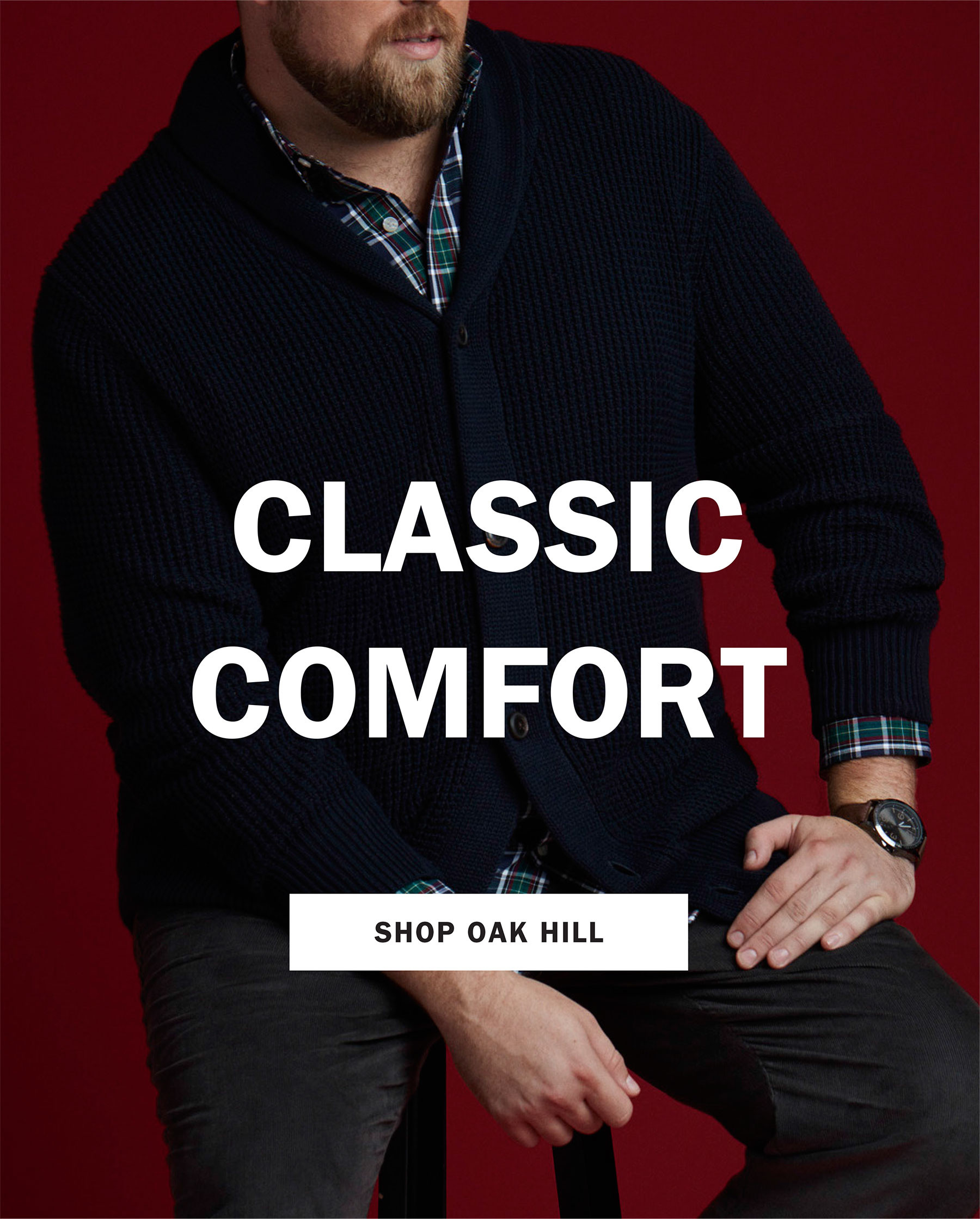CLASSIC COMFORT | SHOP OAK HILL