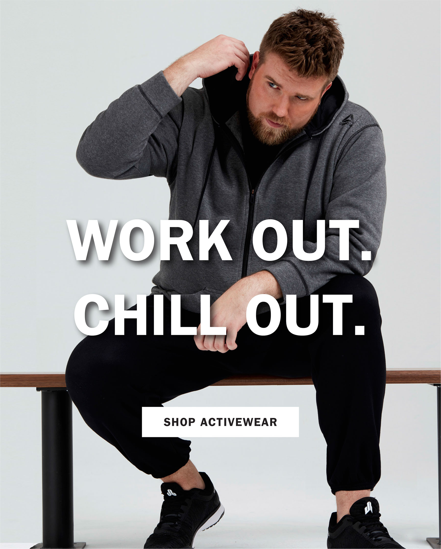 WORK OUT. CHILL OUT. SHOP ACTIVEWEAR