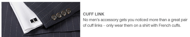 CUFF LINK | No men's accessory gets you noticed more than a great pair of cuff links - only wear them on a shirt with French cuffs.