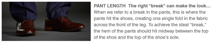"PANT LENGTH | The right ""break"" can make the look... 