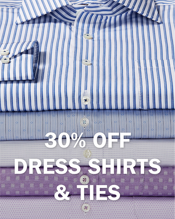 30% OFF DRESS SHIRTS AND TIES