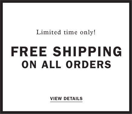 Limited time Only | Free Shipping on All Orders | View Details