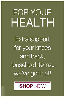 for your health extra support for your knees and back, household items... we're got it all! shop now