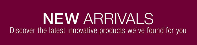 NEW ARRIVALS | Discover the latest innovative products we've found for you