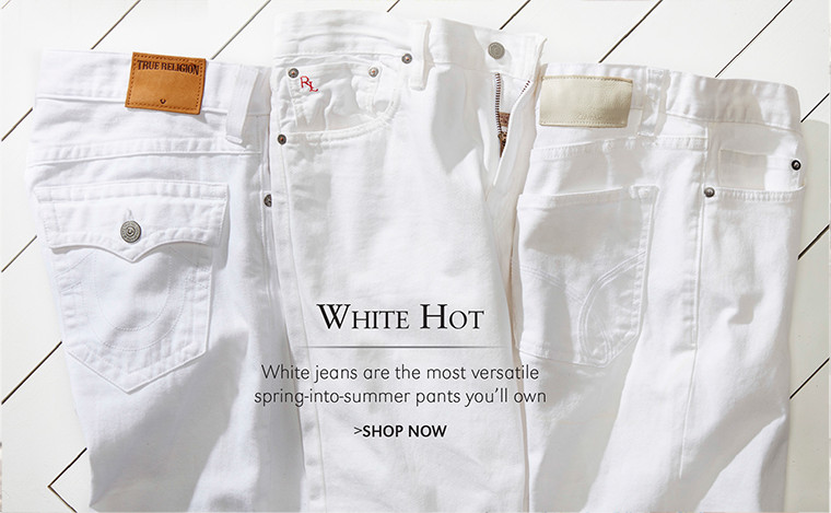 White Hot | White jeans are the most versatile spring-into-summer pants you'll own | SHOP NOW