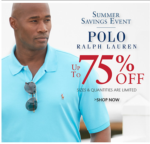 Summer Savings Event | POLO RALPH LAUREN | Up To 75% OFF | SHOP NOW