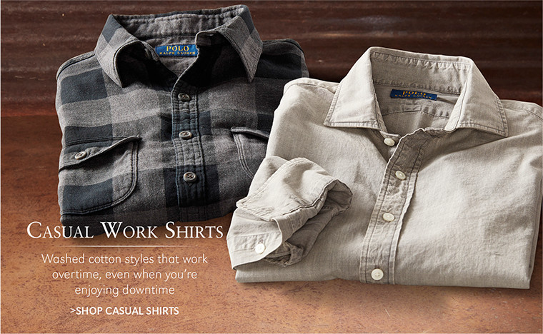 CASUAL WORK SHIRTS | Washed cotton styles that work overtime, even when you're enjoying downtime | SHOP CASUAL SHIRTS