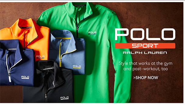 POLO SPORT | Style that worksat the gym and post-workout, too | SHOP NOW