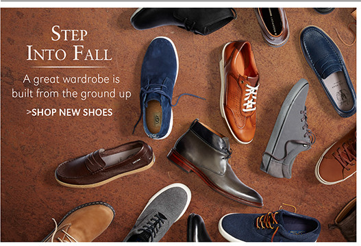 Step Into Fall   A great wardrobe is built from the ground up   SHOP NEW SHOES