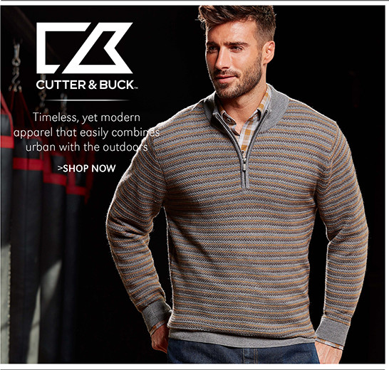 CUTTER & BUCK   Timeless, yet modern apparel that easily combines urban with the outdoors   SHOP NOW