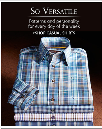 So Versatile   Patterns and personality for every day of the week   SHOP CASUAL SHIRTS